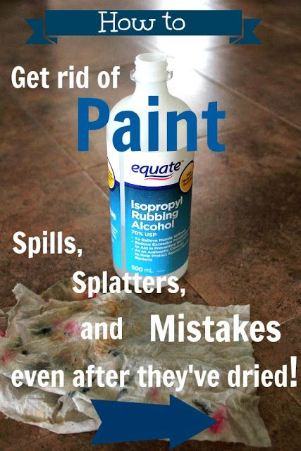 How To Get Rid Of Paint Spills Splatters And Mistakes Even