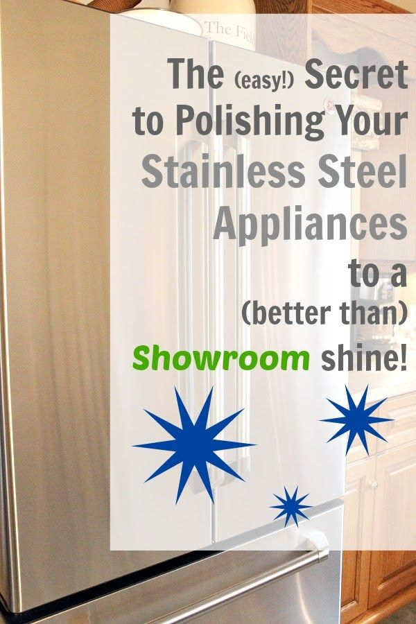 The Secret To Polishing Stainless Steel Appliances The