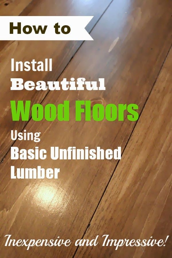 See how to turn basic, inexpensive, unfinished lumber into beautiful wood  flooring! - How To Install Beautiful Wood Floors Using Basic Unfinished Lumber