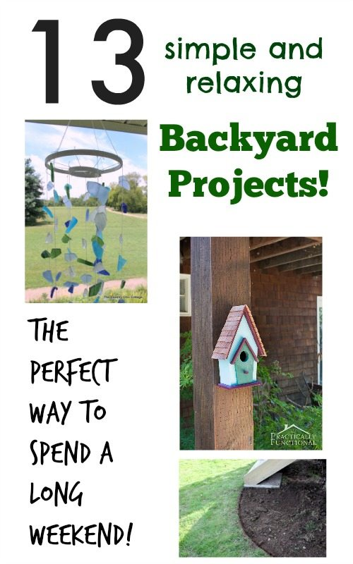 Easy backyard projects perfect for spending a little time outdoors on a long weekend!