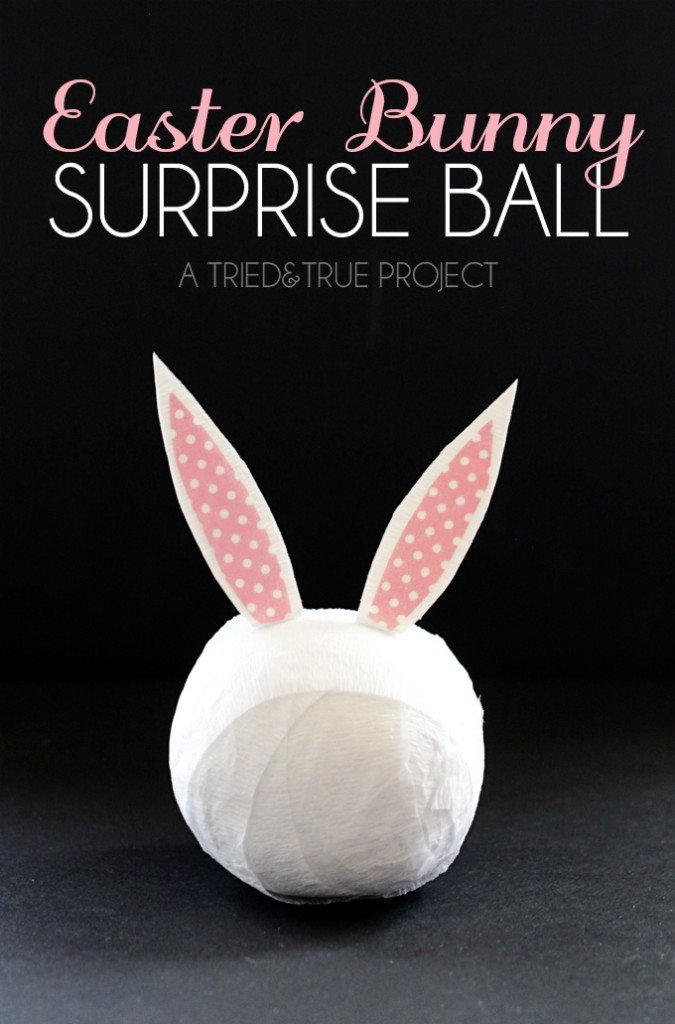 Dollar Store Easter Decor - Easter Bunny Surprise Ball from Tried and True