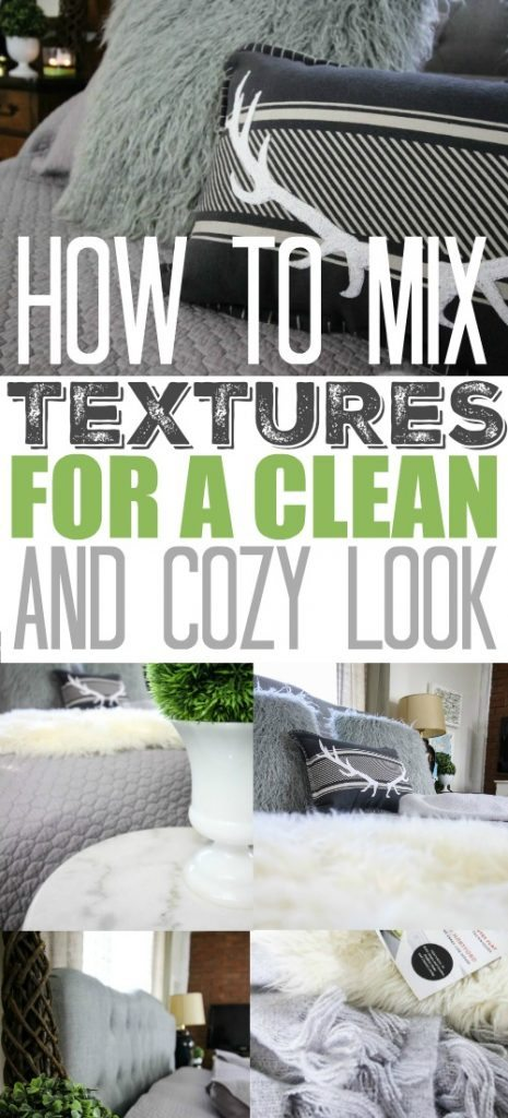 How to mix textures to get a cozy look without making your home look messy and cluttered!