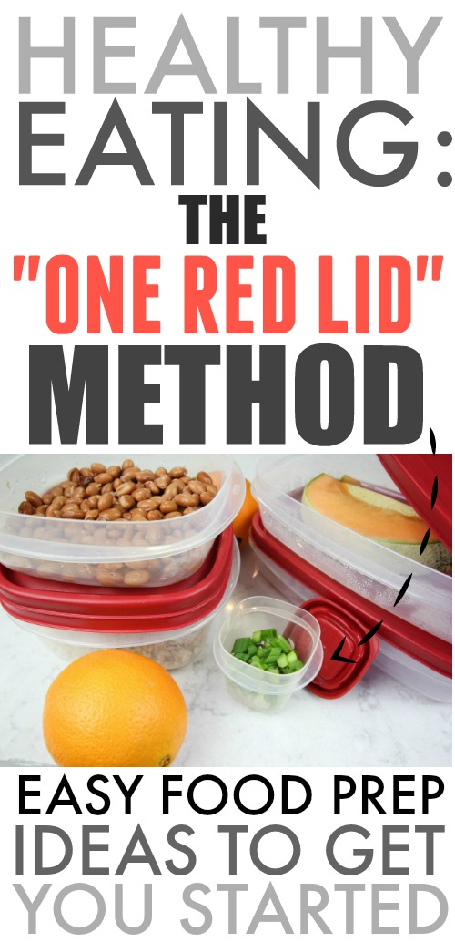 """Simple, quick, food prep ideas to get you started following my favourite """"One Red Lid"""" method for staying on top of healthy eating!"""