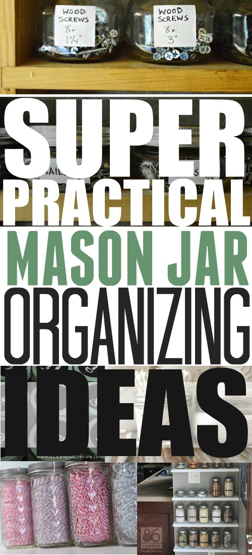 Super practical Mason Jar organizing ideas for every area of the home!