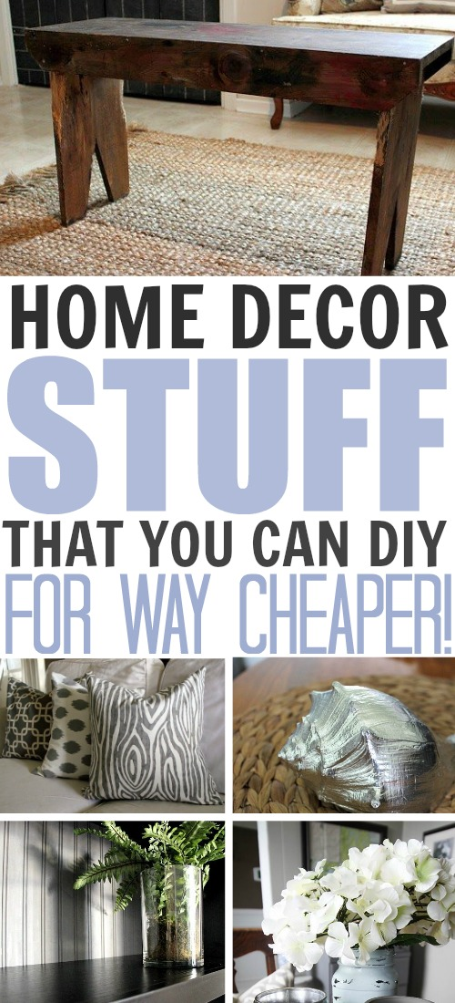 Home Decor Items That You Can Diy For Way Cheaper The