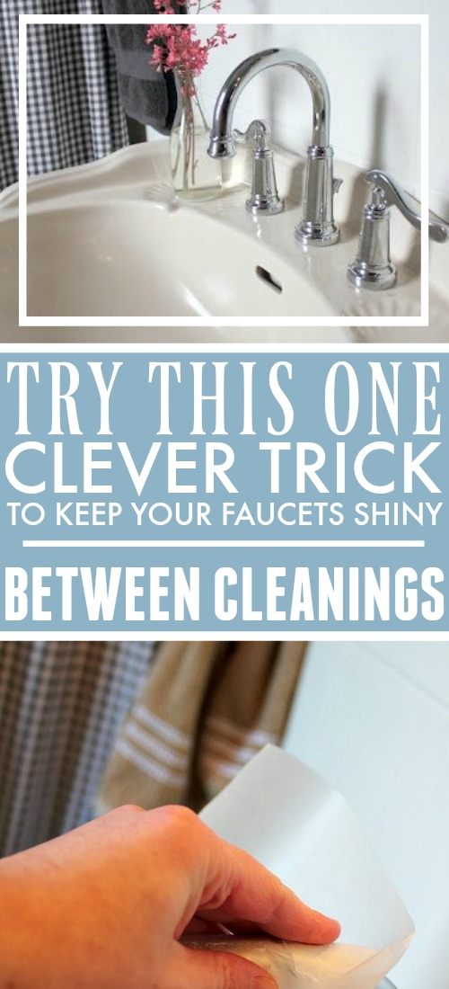 Keep faucets shiny and free of water spots between cleanings!