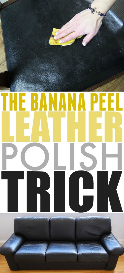 This banana peel leather polish trick works wonders on leather of all kinds!