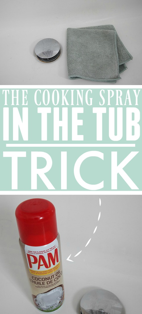 The Cooking Spray in the Tub Trick