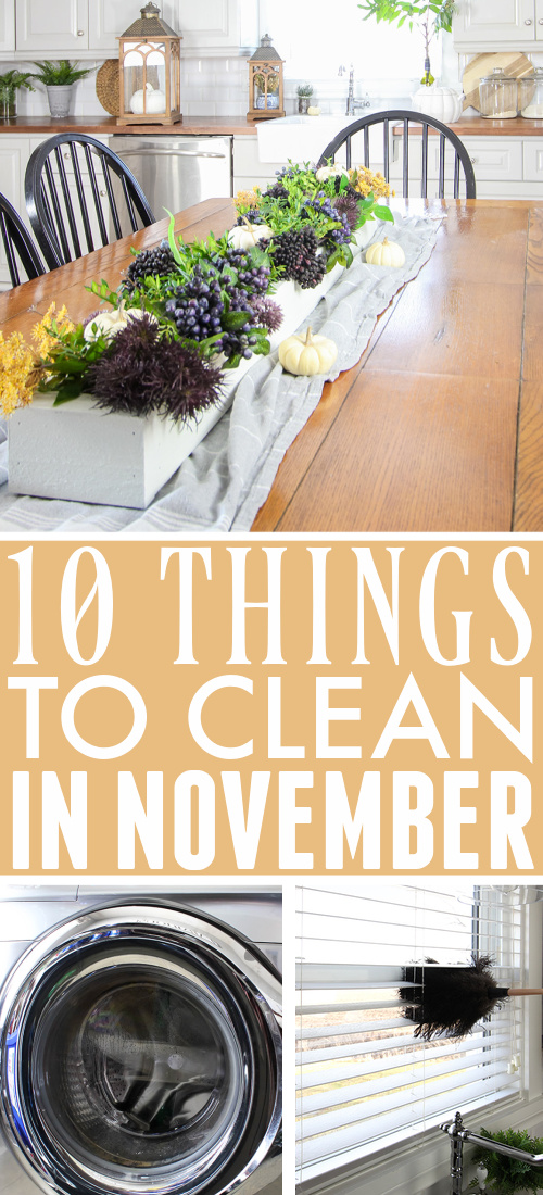 Use this list of what to clean in November as your simple guide to what jobs need to be tackled this month around the house.