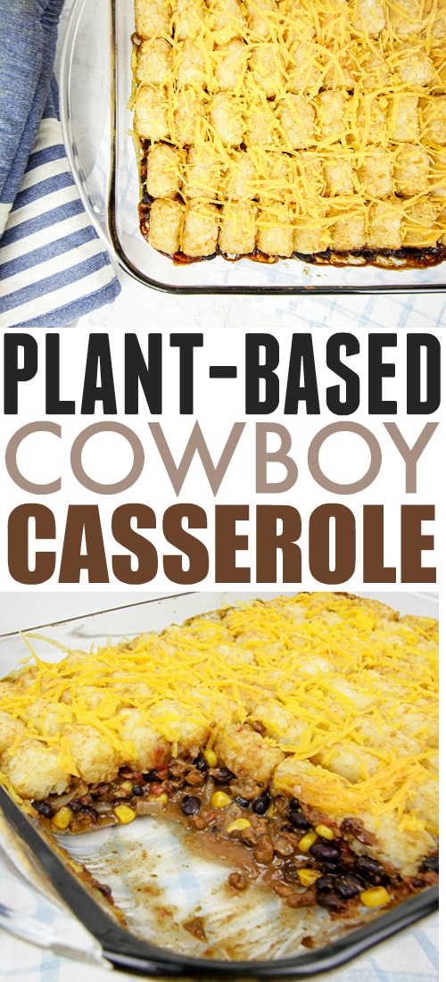 The plant-based cowboy casserole: The perfect thing to bring to a Super Bowl party, or just any potluck gathering where you want something fun and indulgent that will be enjoyed by meat-eaters and plant-eaters alike!