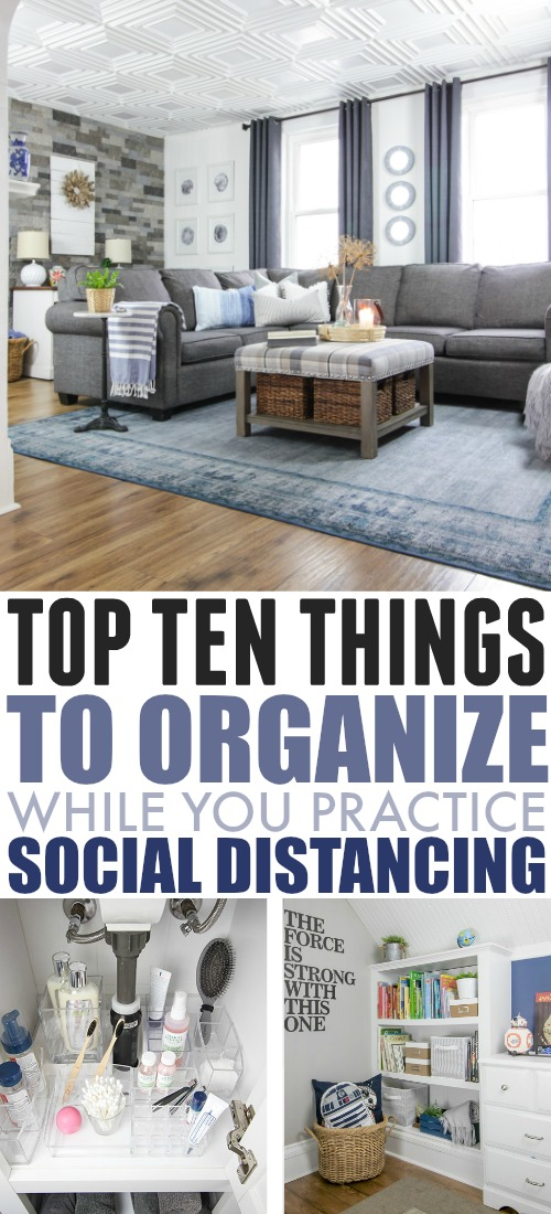 Ten things to organize while you're social distancing