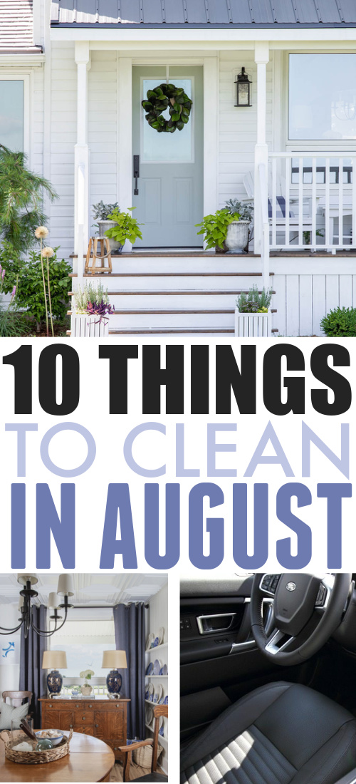 Use this list of what to clean in August as your simple guide to what jobs need to be tackled this month around the house.