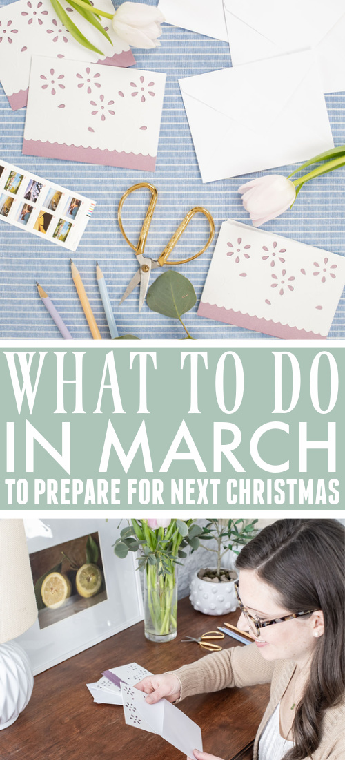 This is the third post in a year-long series all about taking baby steps to prepare for a stress-free Christmas next year. Here's what to do in March to prepare for next Christmas!