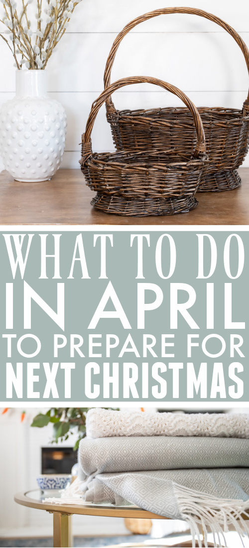 This is the fourth post in a year-long series all about taking baby steps to prepare for a stress-free Christmas next year. Here's what to do in April to prepare for next Christmas!