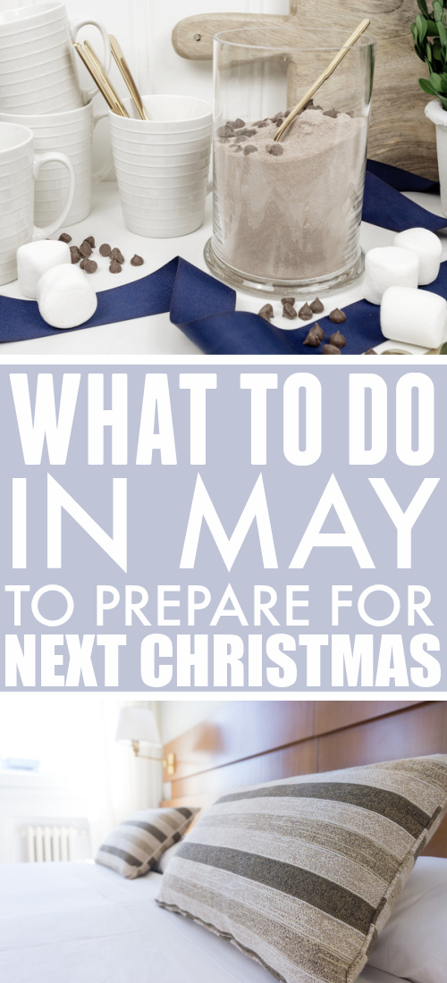 This is the fifth post in a year-long series all about taking baby steps to prepare for a stress-free Christmas next year. Here's what to do in May to prepare for next Christmas!